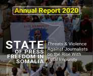 State of Press Freedom in Somalia in 2020: Threats and Violence Against Journalists on the Rise With Total Impunity