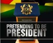 Pretending to be President