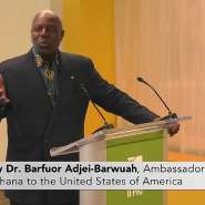 the Ambassador of the Republic of Ghana to the United States of America, His Excellency Dr. Barfour Adjei-Barwuah.