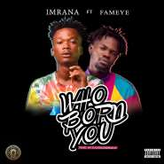 Imrana drops biggest collaboration of the Year with Fameye