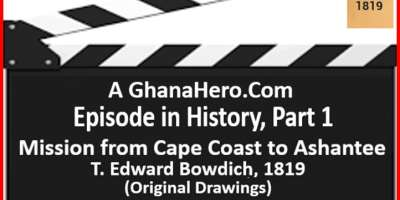 GhanaHero.com Episode in History (1) - Tag Image File - Mission from Cape Coast to Ashantee Picture1-Bowdich Drawings