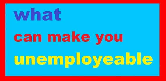 15 Tips To Avoid Becoming Unemployable