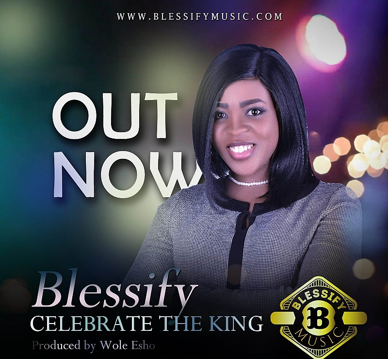 New Music: Blessify - Celebrating The King