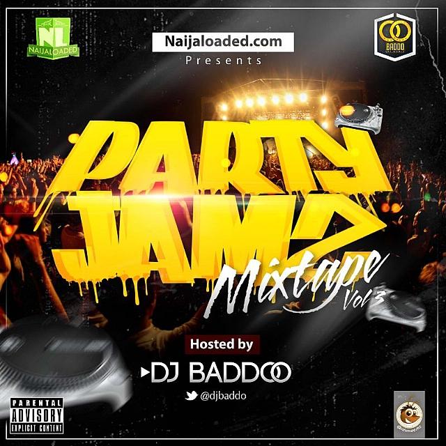Mixtape Dj Baddo Naijaloaded Party Mix Vol 3