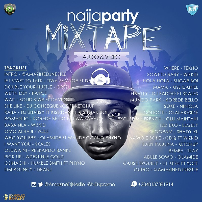 Audio & Video, MIXTAPE: #NAIJA PARTY MIX - @AmazineDjNestle @NENpromo