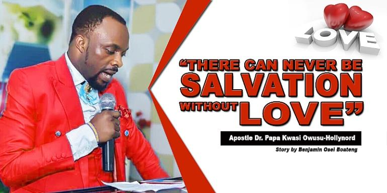 """There Can Never Be Salvation Without Love"" - Pastor"
