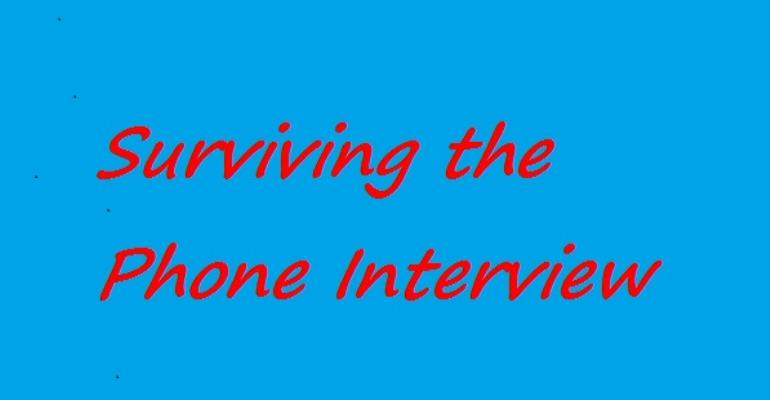 Surviving the Phone Interview.
