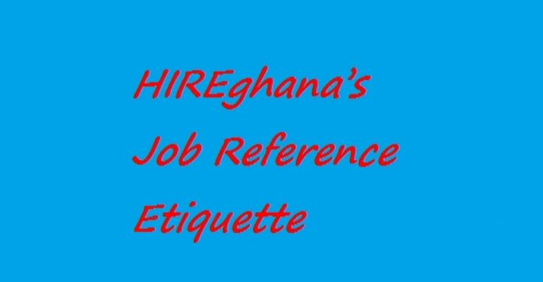 HIREghana's Job Reference Etiquette