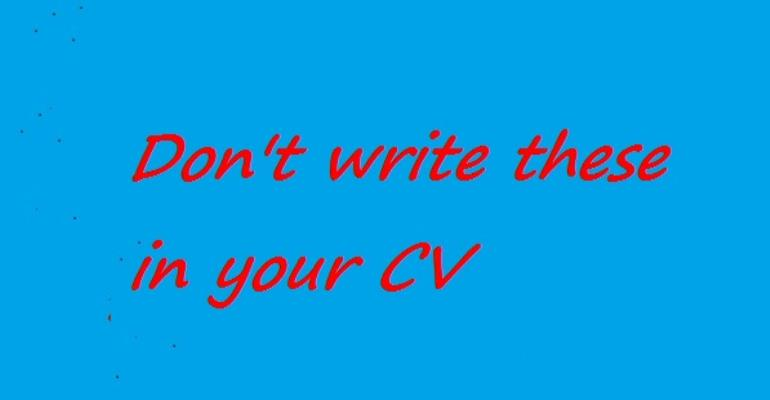 Don't write these on your CV