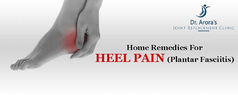 Home Remedies For Heel Pain (Plantar Fasciitis)