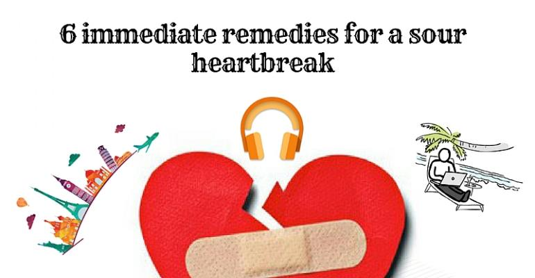 6 Immediate Remedies For A Sour Heartbreak