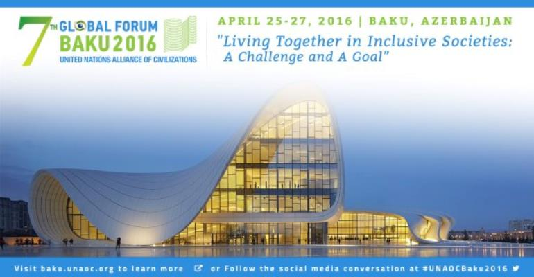 7th Global Forum Of The United Nations Alliance Of Civilizations (UNAOC) Rolls Into Life In Azerbaijan-Baku