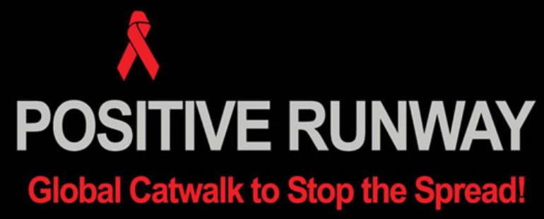 POSITIVE RUNWAY TAKES FASHION & BEAUTY TO  WASHINGTON DC IN THE FIGHT TO STOP HIV/AIDS