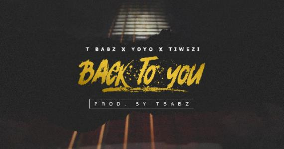 "TBabz Collaborates With Yoyo & Tiwezi in ""Back To You"""