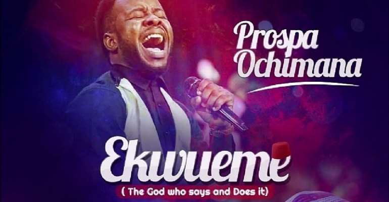 "Prospa Ochimana ''Ekwueme Man"" And Other Gospel Artistes Ready To Thrill Patrons"
