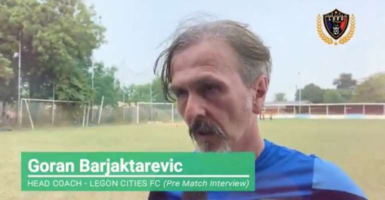Legon Cities Coach Goran Barjaktarevic Confident His Side Can Beat Kotoko