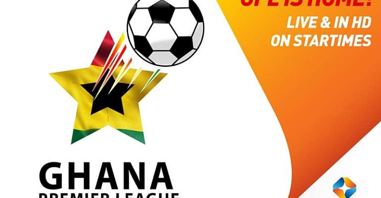 StarTimes Reveal Ghana Premier League First Round Broadcast Schedule