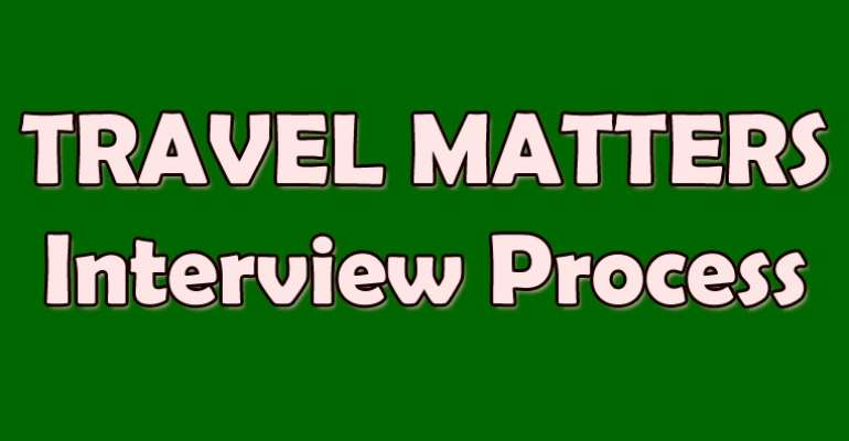 Travel Matters – The Interview Process