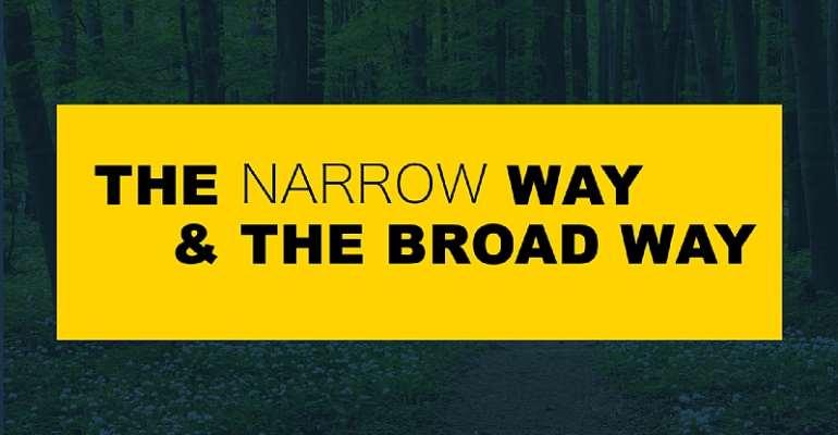 The Narrow Way Or Broadway