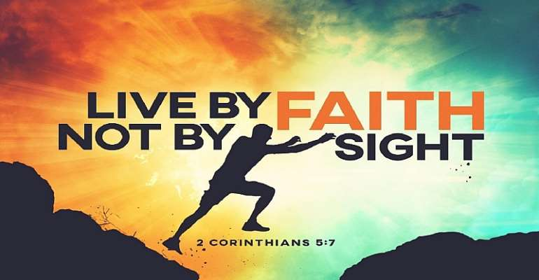 Live by faith, not by sight