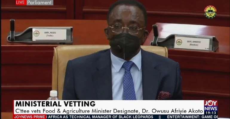 Minister-designate for Food and Agriculture, Dr. Owusu Afriyie Akoto
