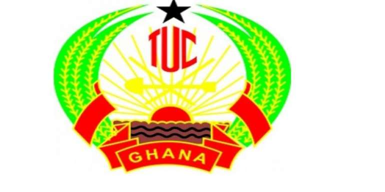 Int'l Rating Of Ghana's Economy Doesn't Reflect In People's Pocket – TUC