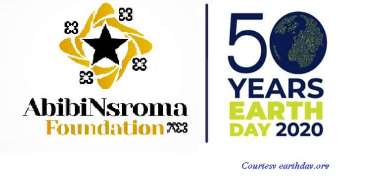 AbibiNsroma Foundation On 2020 World Earth Day...50th Anniversary- Climate Action