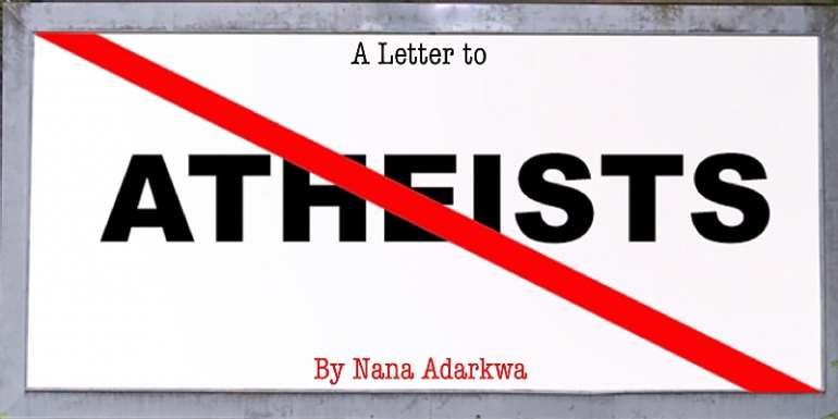 A Letter To The Atheists