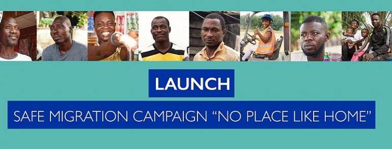 "Gov't, IOM, & EU Launch ""No Place Like Home"" Nationwide Campaign On Safe Migration"