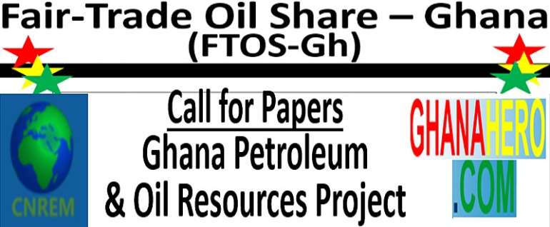 Call for Papers:  Ghana Petroleum & Oil Resources Project