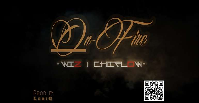 Song Premiere: Wizdom X Chiflow - On Fire (Prod. By Leriq)