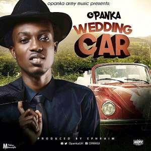 New Song: Opanka - Wedding Car (Prod. by Ephraim)