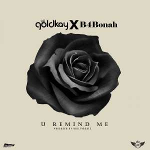 GoldKay Out With 'You Remind Me'