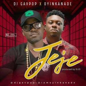 DJ Gavpop feat. Oyinkanade - Jeje