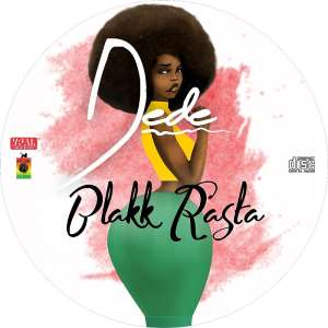 Blakk Rasta releases new song titled  'Dede'