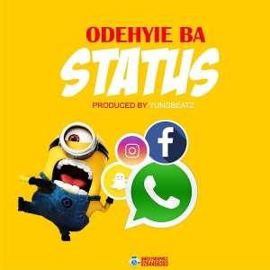 New Release: Odehyieba - Status Prod. by Yungbeatz