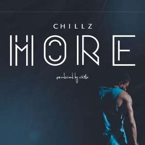 New Release: 'More' By Chillz
