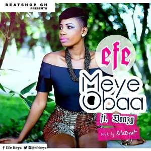 Ghanaian Rising Singer Efe New Song #MeyeObaa Adresses WomenLimitation To Choice Of Men