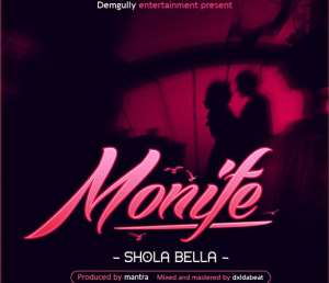 "Shola Bella Drops New Banger "" Monife"""