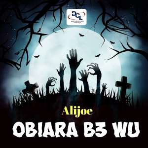 Alijoe releases new song titled Obiaa Be wu