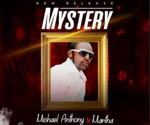 "Micheal Anthony Releases ""Mystery"" Ft. Martha"