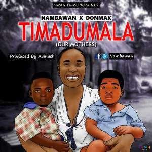 Nambawan and Don Max - Timadumala (Our Mothers)