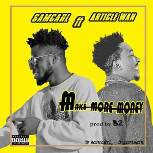 Samcarl features Article Wan on his new single Make more Money