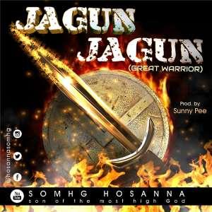 AUDIO: SOMHG Hosanna – Jagun Jagun   @hosannasomhg