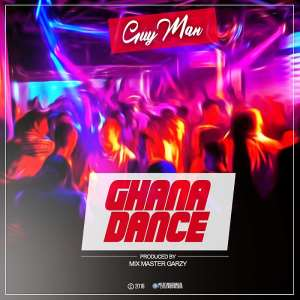 New Release : Guyman - Gh Dance Produced by  Mix Master Garzy