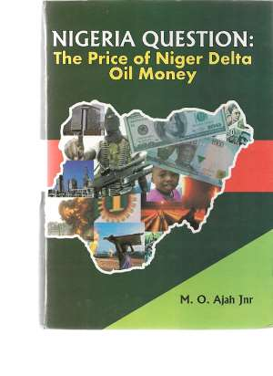 Preliminary Review of the Book Nigeria Question: The Price of Niger Delta Oil Money