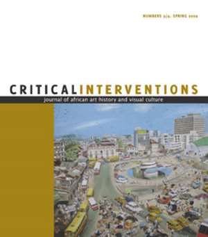 Critical Interventions: Journal of African Art History and Visual Culture Fall 2010