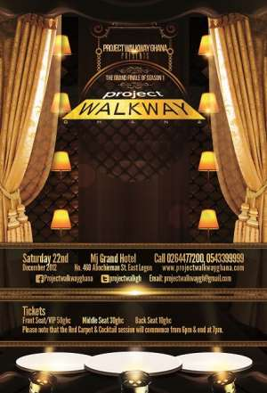 PROJECT WALKWAY GHANA FINALE SET TO TAKE PLACE ON THE 22ND OF DECEMBER 2012