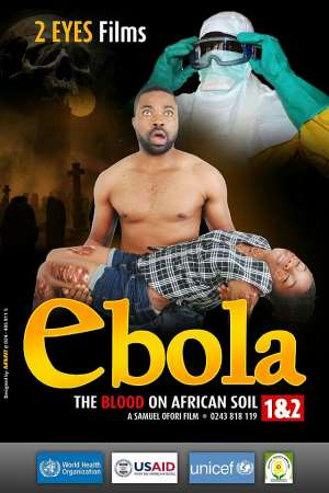 """Doctors And President Of Cinematography Exhibition Board Of Ghana Applaud Samuel Ofori's Movie; """"ebola"""""""