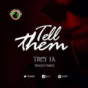 "Lyrics to ""Tell them"" written by Dumenu Charles Selorm pka Trey LA"